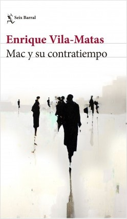 Mac y su contratiempo, Enrique Vila-Matas, 2017