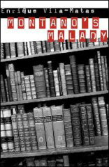 Montano's Malady. New Directions Publishing, 2007.